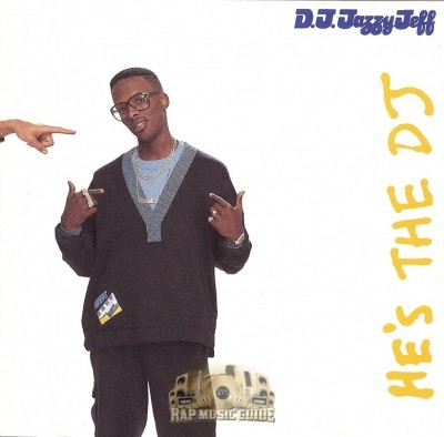 D.J. Jazzy Jeff & The Fresh Prince - He's The DJ, I'm The Rapper