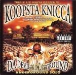 Koopsta Knicca - Da Devil's Playground: Underground Solo