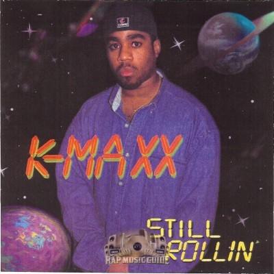 K-Maxx - Still Rollin'