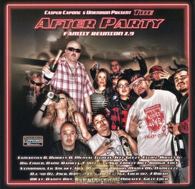 Casper Capone & Unknown Present - The After Party Family Reunion 2.9