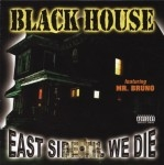 Black House - East Side Til We Die