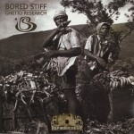 Bored Stiff - Ghetto Research
