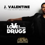 J. Valentine - Love & Other Drugs