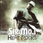 Sir Moj - Heat Rocks