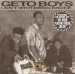 Geto Boys - I Ain't With Being Broke