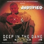 Justified - Deep In The Game 2004