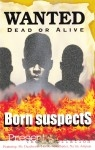 Born Suspects - Wanted Dead Or Alive