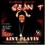 Sean T - Ain't Playin' (Album Snippets)