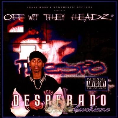Desperado Luchiano - Off Wit They Headz