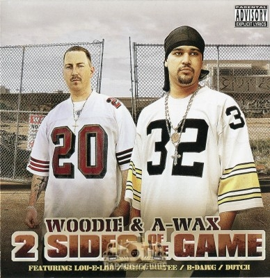 Woodie & A-Wax - 2 Sides Of The Game
