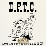 D.F.T.C. - Laws Are For The Rich / Bring It On