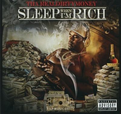 Tha RealDirtyMoney - Sleep When I'm Rich