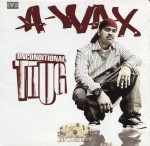 A-Wax - Unconditional Thug