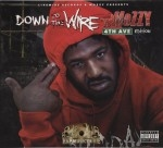 Mozzy - Down To The Wire 4th Ave Edition