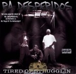 Ra Desperidos - Tired Of Strugglin