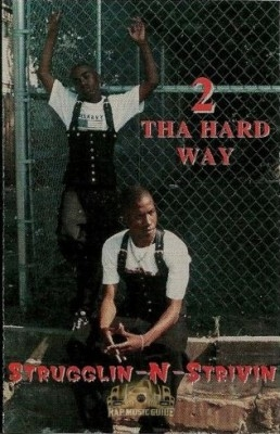 2 Tha Hard Way - Strugglin-N-Strivin