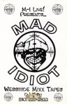 Mad Idiot - Mixx Tape Volume 1