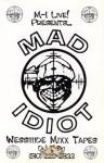 Mad Idiot - Mixx Tape Volume 1