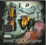 Stone Pilla The Psycho - Down For Whatever