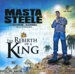 Masta Steele - The Rebirth Of A King