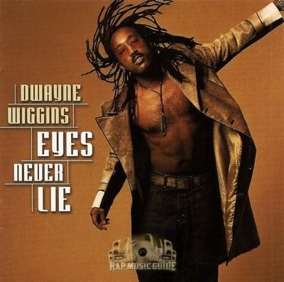 Dwayne Wiggins - Eyes Never Lie