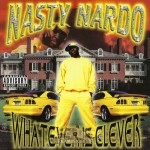 Nasty Nardo - Whatever Is Clever