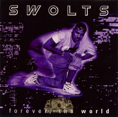 Swolts - Forever, Tha World