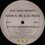 Hugh E. MC & DJ Rock - It's The Game / The Beat Has Bass