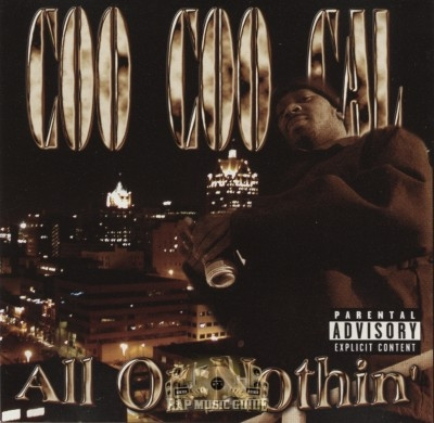 Coo Coo Cal - All Or Nothin