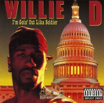 Willie D - I'm Goin' Out Lika Soldier