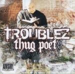 Troublez - Thug Poet