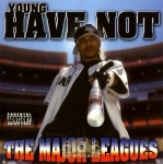 Young Have Not - The Major Leagues