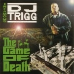 Infamous DJ Trigg - The Game Of Death