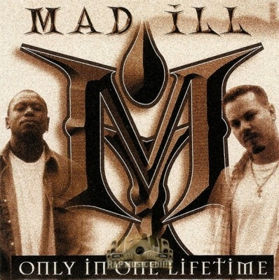Mad Ill - Only In One Lifetime