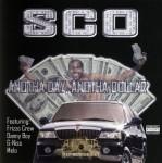 SCO - Anotha Day, Anotha Dollar