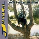 J' Appeal - Don't Make Me Wait (Too Long)