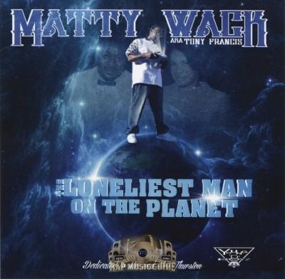 Matty Wack - The Loneliest Man On The Planet