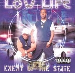Low Life - Enemey Of The State