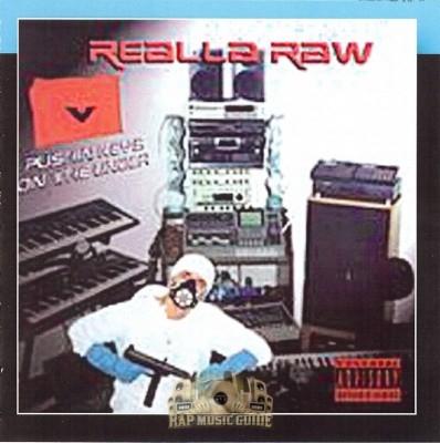 Realla Raw - Pushin' Keys On The Under