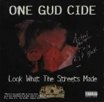 One Gud Cide - Look What The Streets Made