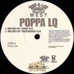 Poppa LQ - Why Hate Me / Killa 4 My Hood