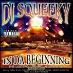 DJ Squeeky - In Da Beginning: The Underground Volume One