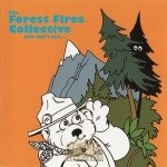 The Forest Fires Collective - You Can't See...