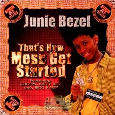 Junie Bezel - That's How Mess Get Started