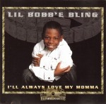 Lil Bobb'e Bling - I'll Always Love My Momma