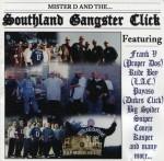 Mister D - Southland Gangster Click