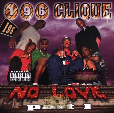 196 Clique - No Love Part 1