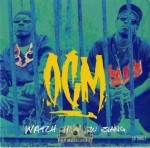OCM - Watch How You Slang