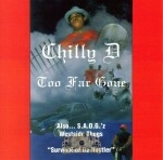 Chilly D - Too Far Gone