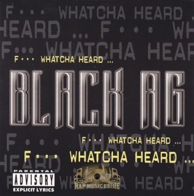 Black A.G. - Fuck Whatcha Heard
